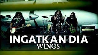 Video Ingatkan Dia - Wings (Official Music Video) MP3, 3GP, MP4, WEBM, AVI, FLV Juli 2018