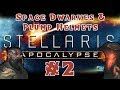 Stellaris: Apocalypse - Space Dwarves and Plump Helmets [Multiplayer] - #2