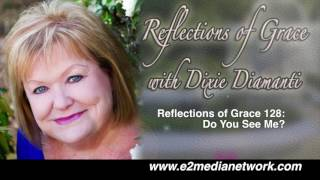 Video Reflections of Grace 128: Do You See Me? MP3, 3GP, MP4, WEBM, AVI, FLV Maret 2018