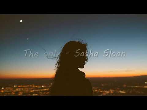 (Vietsub) The only - Sasha Loan - Thời lượng: 3 phút, 38 giây.
