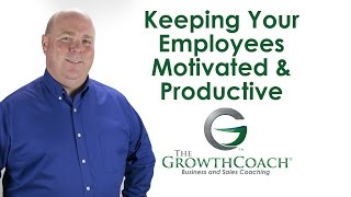 Keeping Your Employees Motivated & Productive