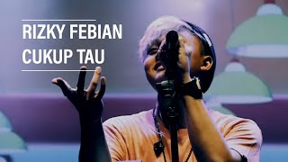 Video Rizky Febian - Cukup Tau Live at OASIS 11 MP3, 3GP, MP4, WEBM, AVI, FLV Januari 2019