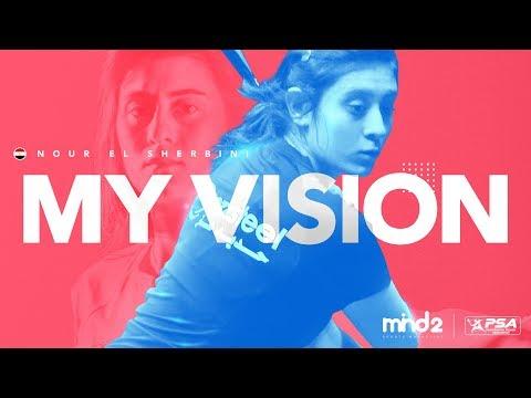 It's Mine: Nour El Sherbini - My Vision