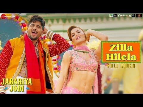 Zilla Hilela - Full Video   Jabariya Jodi   Sidharth Malhotra & Elli AvrRam   Tanishk Bagchi