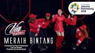 Video VIA VALLEN - MERAIH BINTANG - OFFICIAL THEME SONG ASIAN GAMES 2018 (Official Music Video) MP3, 3GP, MP4, WEBM, AVI, FLV September 2018