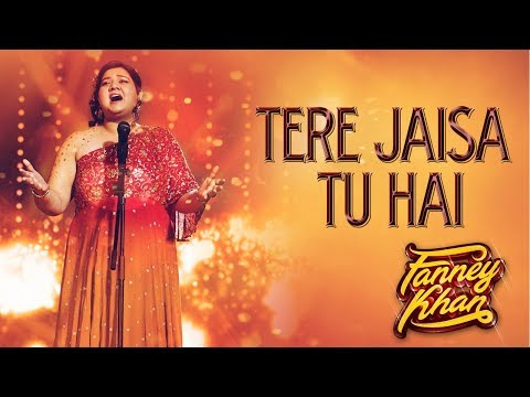 Tere Jaisa Tu Hai Video Song | FANNEY KHAN | Anil