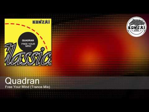 Quadran - Free Your Mind (Trance Mix)