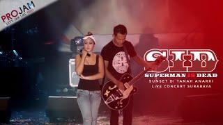 SUPERMAN IS DEAD - SUNSET DI TANAH ANARKI LIVE SURABAYA 2016