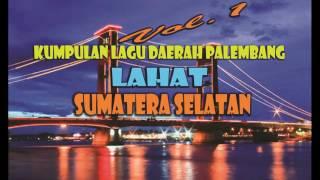 [TERBARU]Kumpulan Lagu Palembang Lahat Sumatera Selatan Vol.1 Video