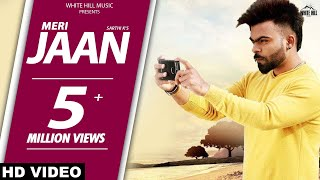 Meri Jaan (Full Song) Sarthi K - New Punjabi Songs 2017 - Latest Punjabi Songs 2017 - WHM