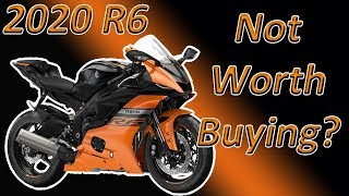 1. Why You Shouldn't Buy A 2020 Yamaha R6