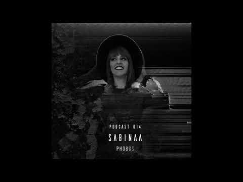 SABINAA  // PHOBOS PODCAST 014