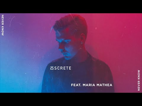 Never Know (ft. Maria Mathea) - Discrete (Official Audio)