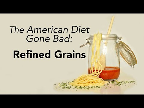 The American Diet Gone Bad: Refined Grains