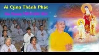 Bài giảng: Ai Cũng Thành Phật - Hòa Thượng Thích Giác Hóa