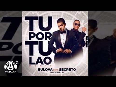 Letra Tu por tu lao (Remix) Bulova Ft Papa Secreto