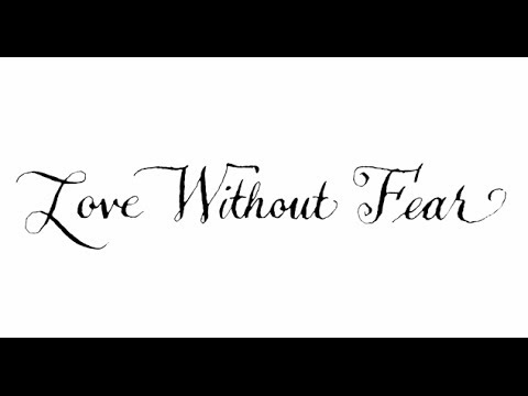 how to love without fear
