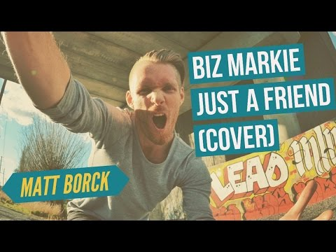 Biz Markie   Just a friend Cover by Matt Borck