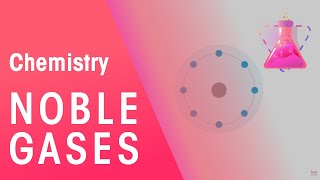 Noble gases - the gases in Group 18 | The Chemistry Journey | fuseSchool