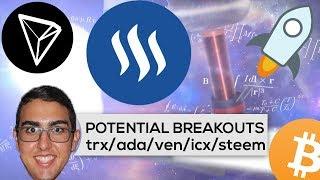 Potential Breakouts: Tron ($TRX), Cardano ($ADA), VeChain ($VEN), Icon ($ICX), & Steem ($STEEM)!