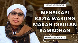 Download Video Menyikapi Razia Warung Makan Dibulan Ramadhan | Buya Yahya Menjawab MP3 3GP MP4