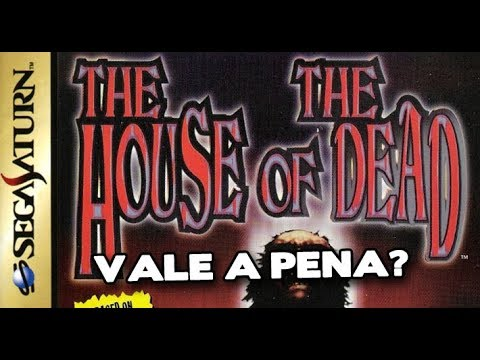 Vale a Pena? House of the Dead (Sega Saturn) [ZeroQuatroMidia]