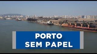 Porto sem Papel será implantado em todo o país.