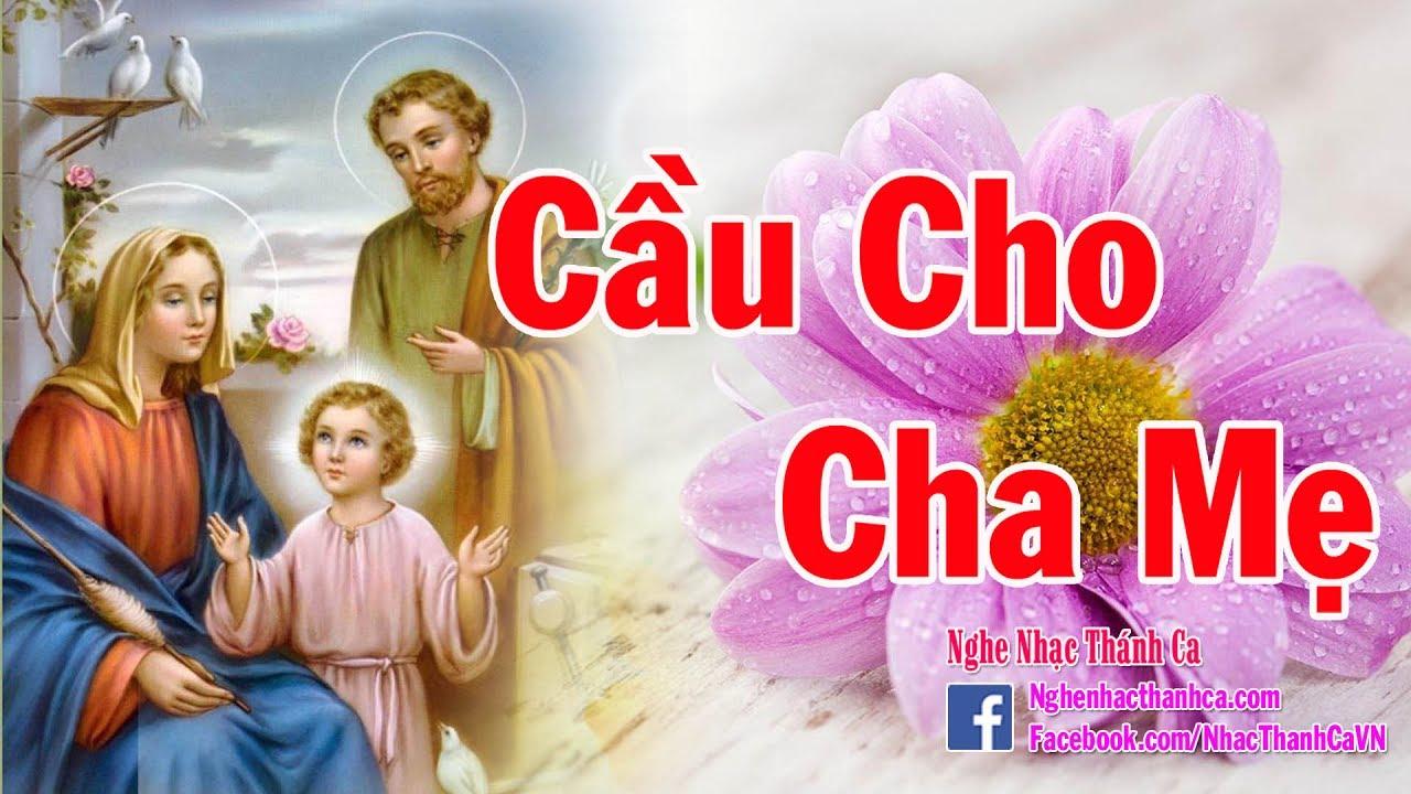 Tuyệt Đỉnh Thánh Ca Cầu Cho Cha Mẹ 2017 | Chọn Lọc Thánh Ca Về Cha Mẹ Hay Nhất