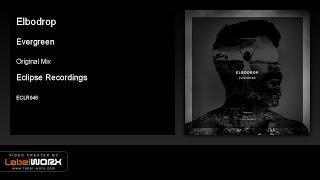 Elbodrop - Evergreen (Original Mix) [Eclipse Recordings]