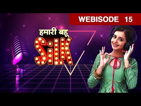 Hamari Bahu Silk - हमारी बहू सिल्क   Hindi TV Serial   Webisode   Ep 15   Zee TV