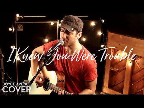 Boyce Avenue - I Knew You Were Trouble (cover) lyrics