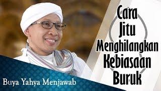 Video Cara Jitu Menghilangkan Kebiasaan Buruk - Buya Yahya Menjawab MP3, 3GP, MP4, WEBM, AVI, FLV November 2018