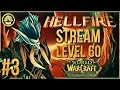 Hellfire TBC Chill Hunter Leveling Stream [Level 60]