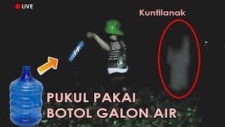 Video Pukul Hantu pakai Botol Galon Air Sampai bunyi Dung MP3, 3GP, MP4, WEBM, AVI, FLV Agustus 2019