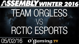 Team Orgless vs RCTIC Esports - Assembly Winter 2016 - Group Stage