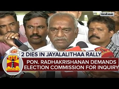 Two-Dies-in-Stampede-at-Jayalalithaa-Rally-Pon-Radhakrishnan-Demands-EC-For-Inquiry
