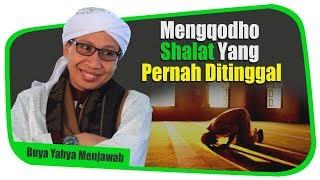 Video Mengqodho Shalat Yang Pernah Ditinggal - Buya Yahya  Menjawab MP3, 3GP, MP4, WEBM, AVI, FLV Januari 2019