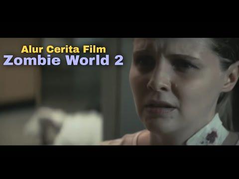 Semua Orang yang di Sayang Berubah Jadi Zombie - Alur Cerita Film Zombie World 2 Part 1
