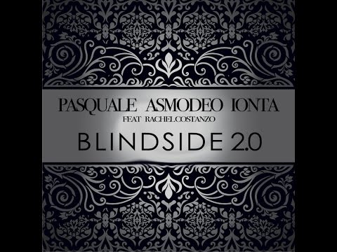 Pasquale Ionta feat Rachel Costanzo - BLINDSIDE version 2.0.