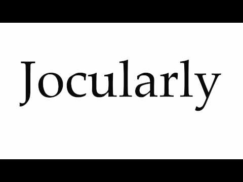 How to Pronounce Jocularly