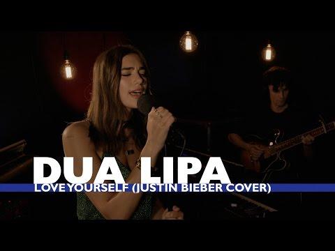 Dua Lipa  - Love Yourself (Justin Bieber Cover) (Capital Session)