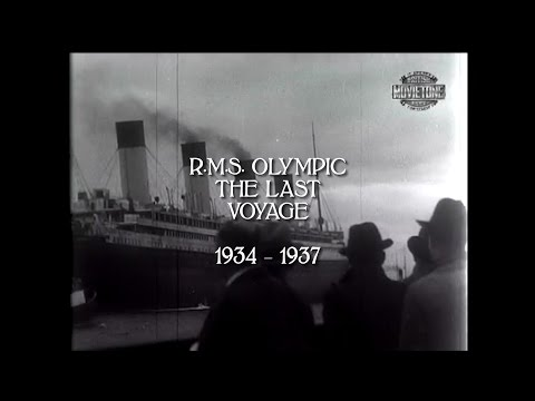 RMS Olympic's Last Voyage 1934 – 1937 (HD/audio)