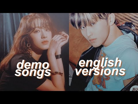 kpop demo songs/english versions that hit different