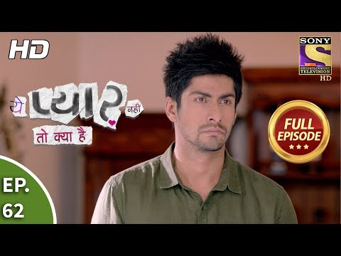 Yeh Pyaar Nahi Toh Kya Hai - Ep 62 - Full Episode - 12th June, 2018