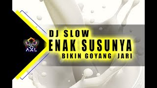 Video DJ SLOW - ENAK SUSUNYA..... BIKIN GOYANG 2 JARI | LAGU TIK - TOK TERLARIS MP3, 3GP, MP4, WEBM, AVI, FLV Desember 2018