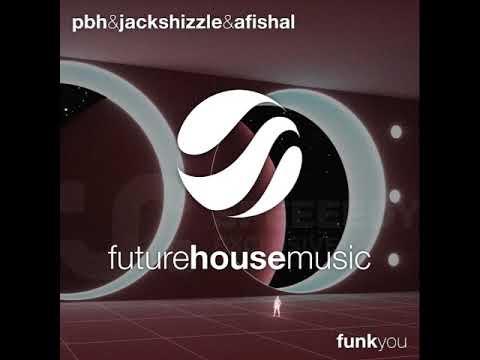 PBH & Jack Shizzle x Afishal — Funk You (Original Mix)