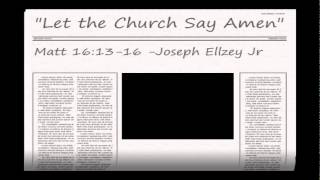 Video Joseph Ellzey Jr - Matthew 16:13-16  @ Emmanuel Baptist Church MP3, 3GP, MP4, WEBM, AVI, FLV Desember 2017