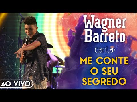 Wagner Barreto - Me Conte Seu Segredo (11° Expo Monte Castelo #2)