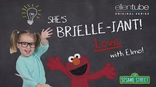 She's Brielle-iant, Love with Elmo