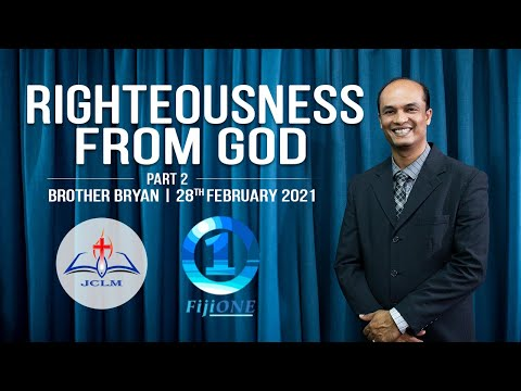 Righteousness From God - Part 2 - Brother Bryan Prasad